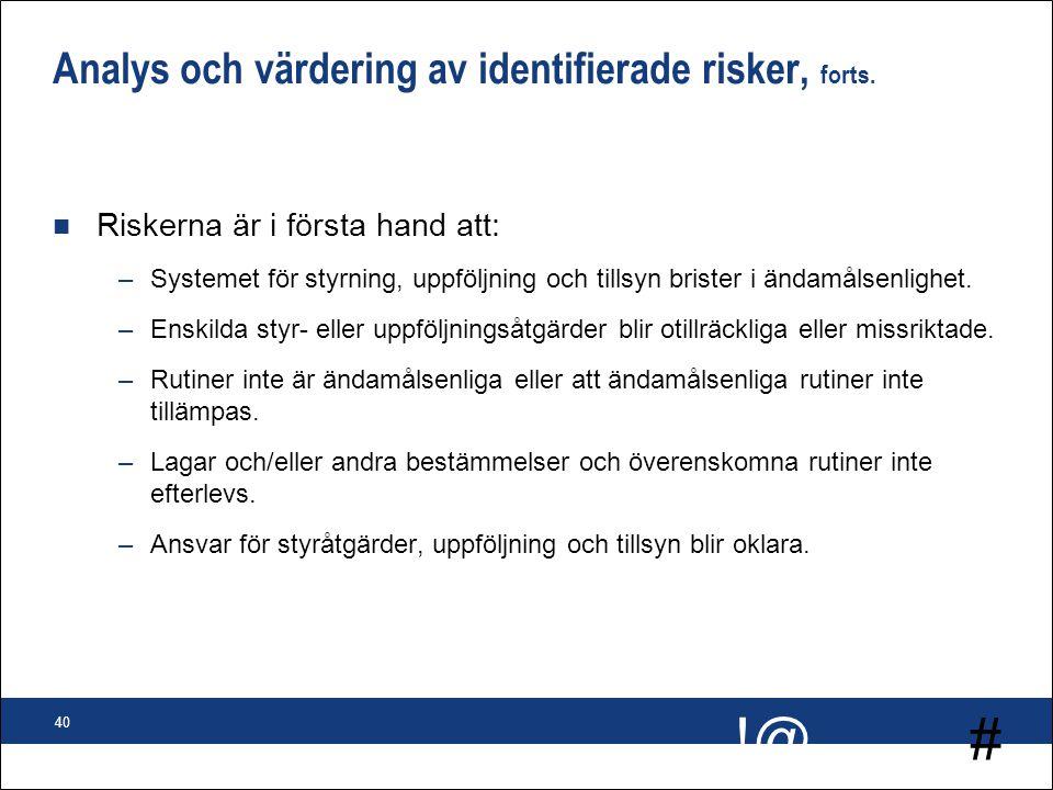 Analys och värdering av identifierade risker, forts.