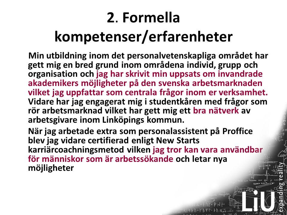 2. Formella kompetenser/erfarenheter