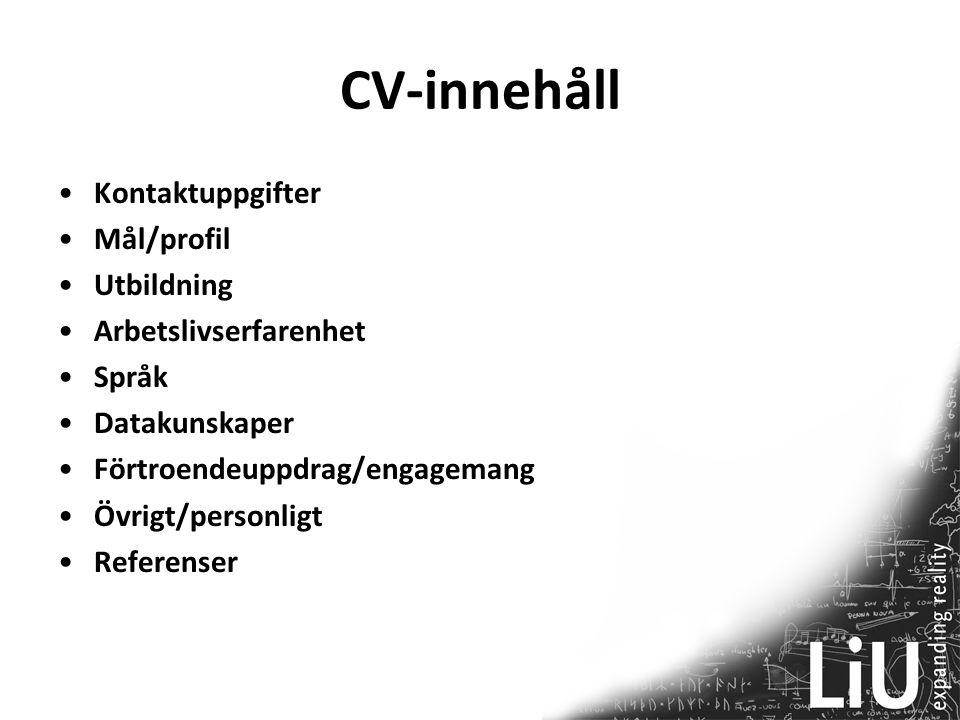 CV-innehåll Kontaktuppgifter Mål/profil Utbildning