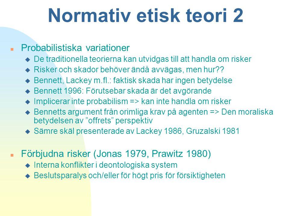 Normativ etisk teori 2 Probabilistiska variationer