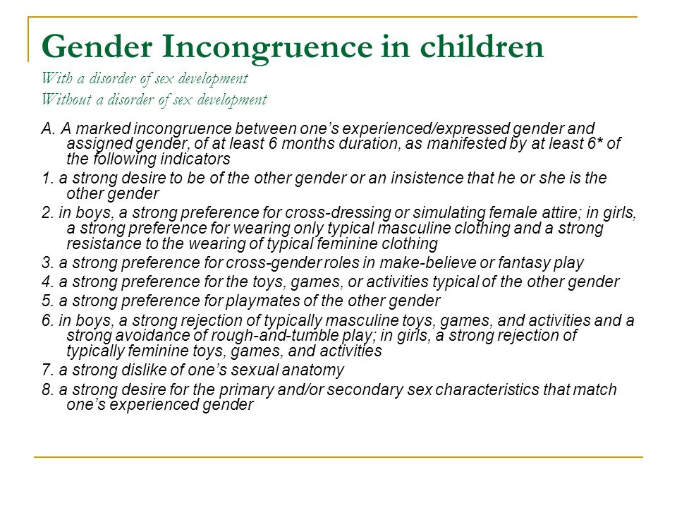Gender Incongruence in children With a disorder of sex development Without a disorder of sex development