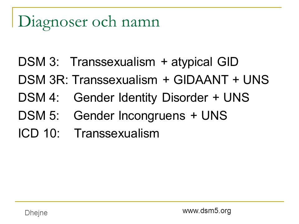 Diagnoser och namn DSM 3: Transsexualism + atypical GID