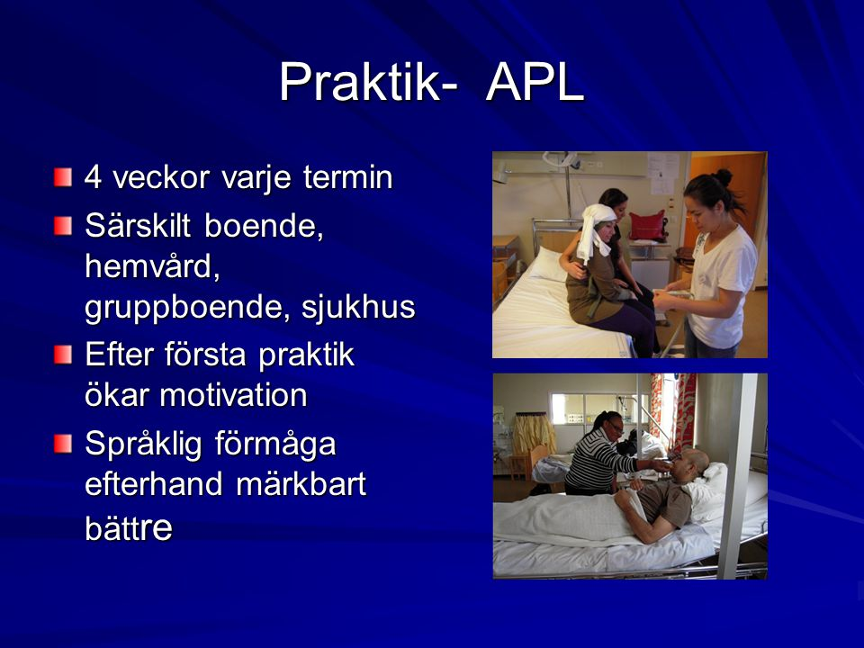 Praktik- APL 4 veckor varje termin