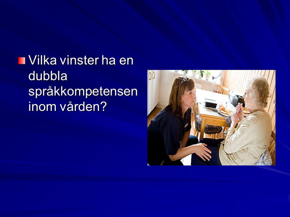 Vilka vinster ha en dubbla språkkompetensen inom vården