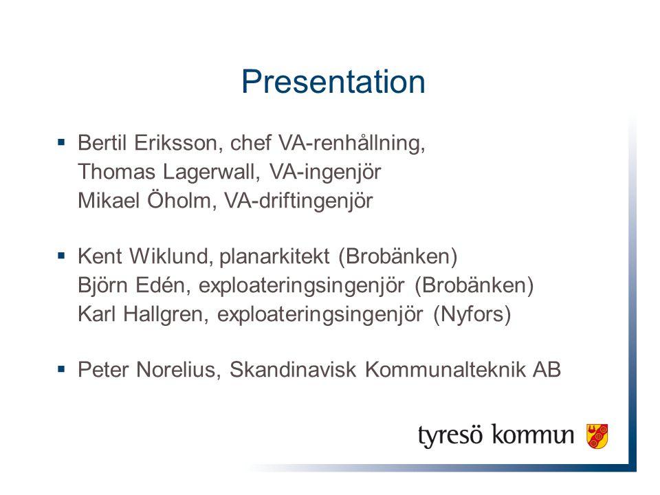 Presentation Bertil Eriksson, chef VA-renhållning, Thomas Lagerwall, VA-ingenjör Mikael Öholm, VA-driftingenjör.