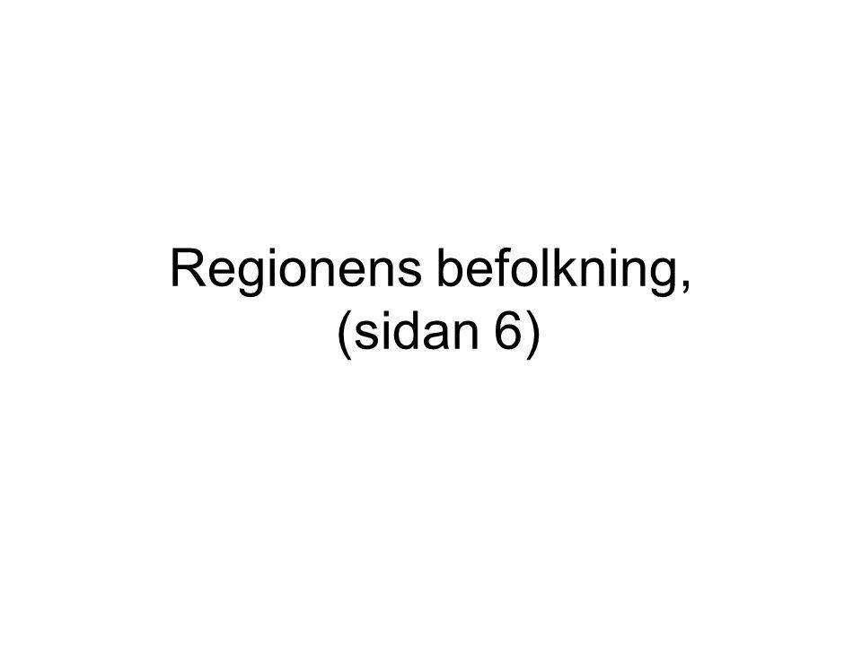 Regionens befolkning, (sidan 6)