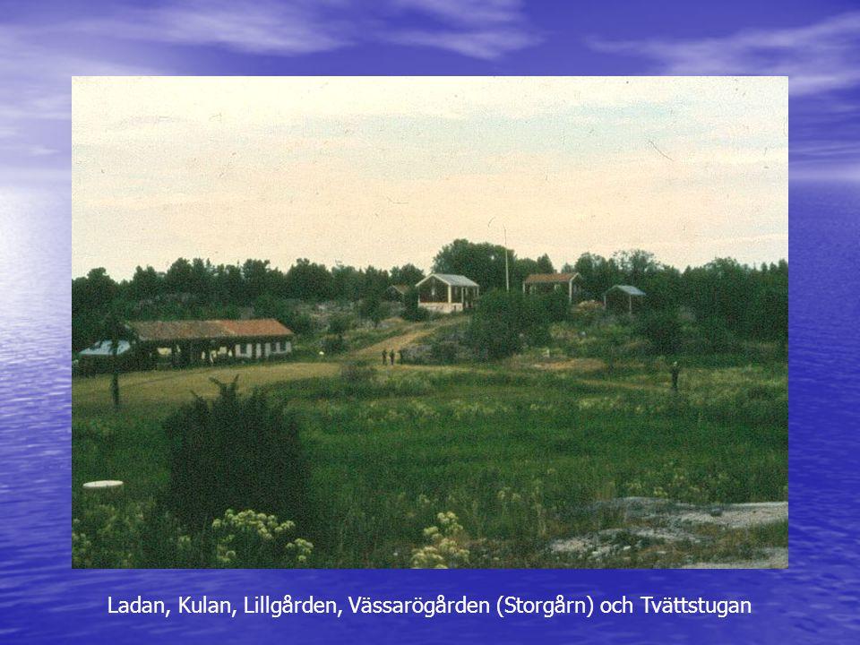 Ladan, Kulan, Lillgården, Vässarögården (Storgårn) och Tvättstugan