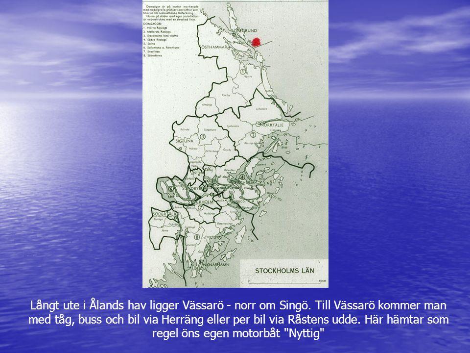Långt ute i Ålands hav ligger Vässarö - norr om Singö