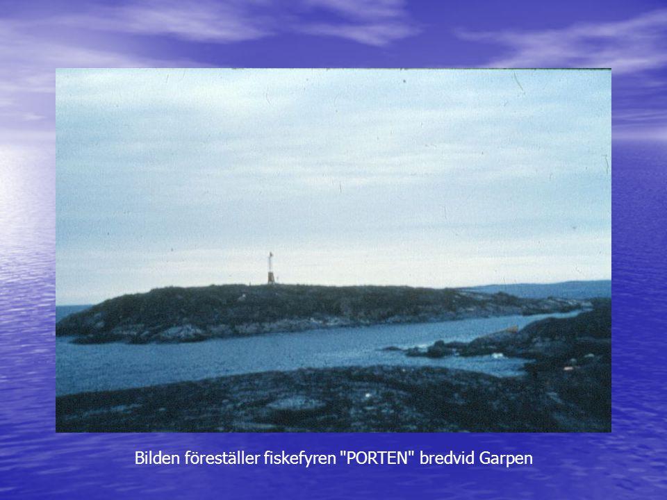 Bilden föreställer fiskefyren PORTEN bredvid Garpen