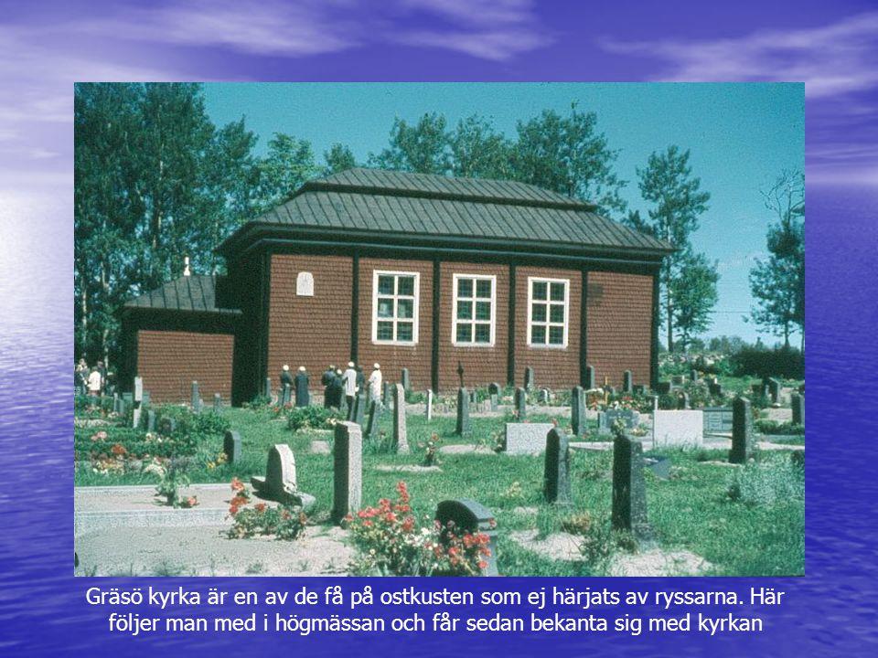Gräsö kyrka är en av de få på ostkusten som ej härjats av ryssarna