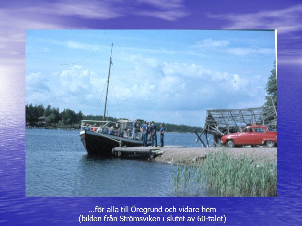 ...för alla till Öregrund och vidare hem