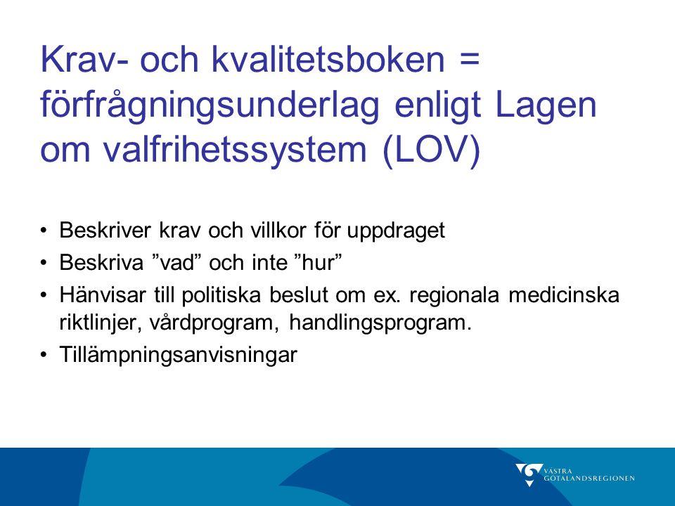 Krav- och kvalitetsboken = förfrågningsunderlag enligt Lagen om valfrihetssystem (LOV)