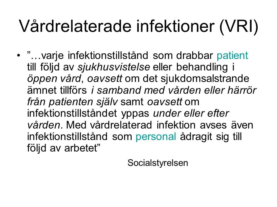 Vårdrelaterade infektioner (VRI)