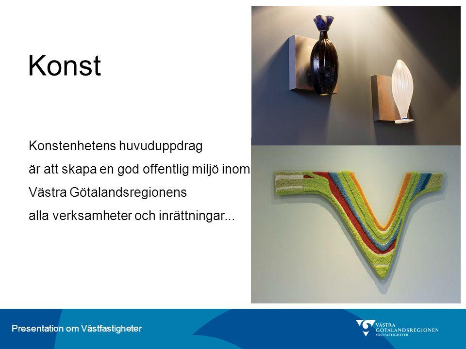Konst Konstenhetens huvuduppdrag är att skapa en god offentlig miljö inom Västra Götalandsregionens alla verksamheter och inrättningar...