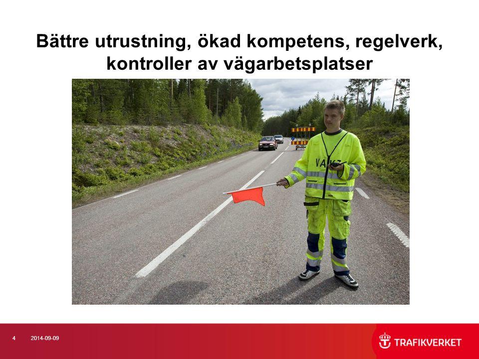 Bättre utrustning, ökad kompetens, regelverk, kontroller av vägarbetsplatser