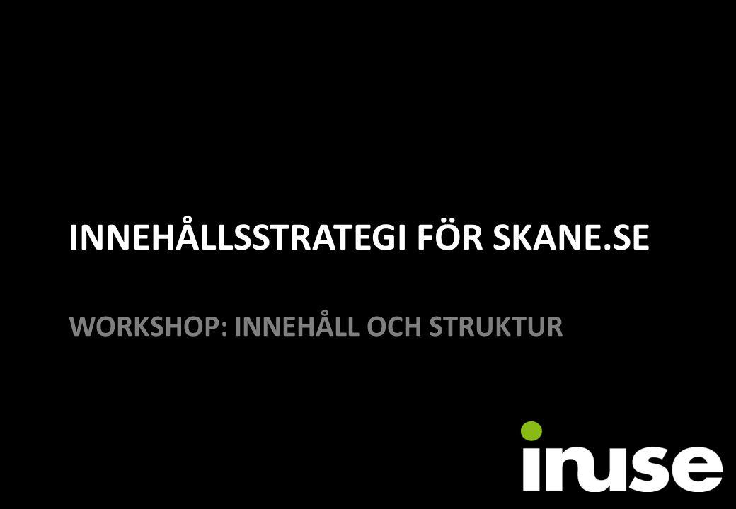 INNEHÅLLSSTRATEGI för SKANE.SE workshop: innehåll och struktur