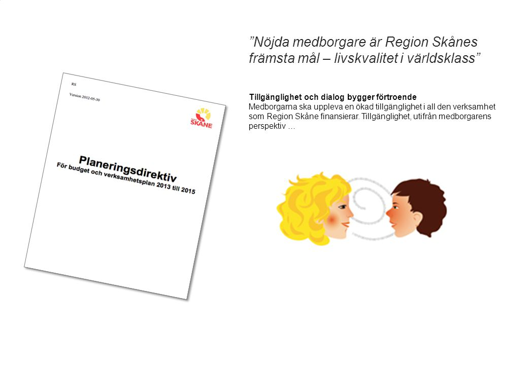 2008-02-08 Nöjda medborgare är Region Skånes främsta mål – livskvalitet i världsklass