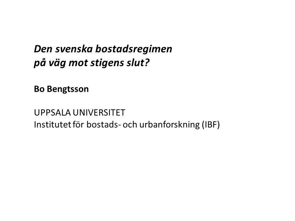 Den svenska bostadsregimen på väg mot stigens slut