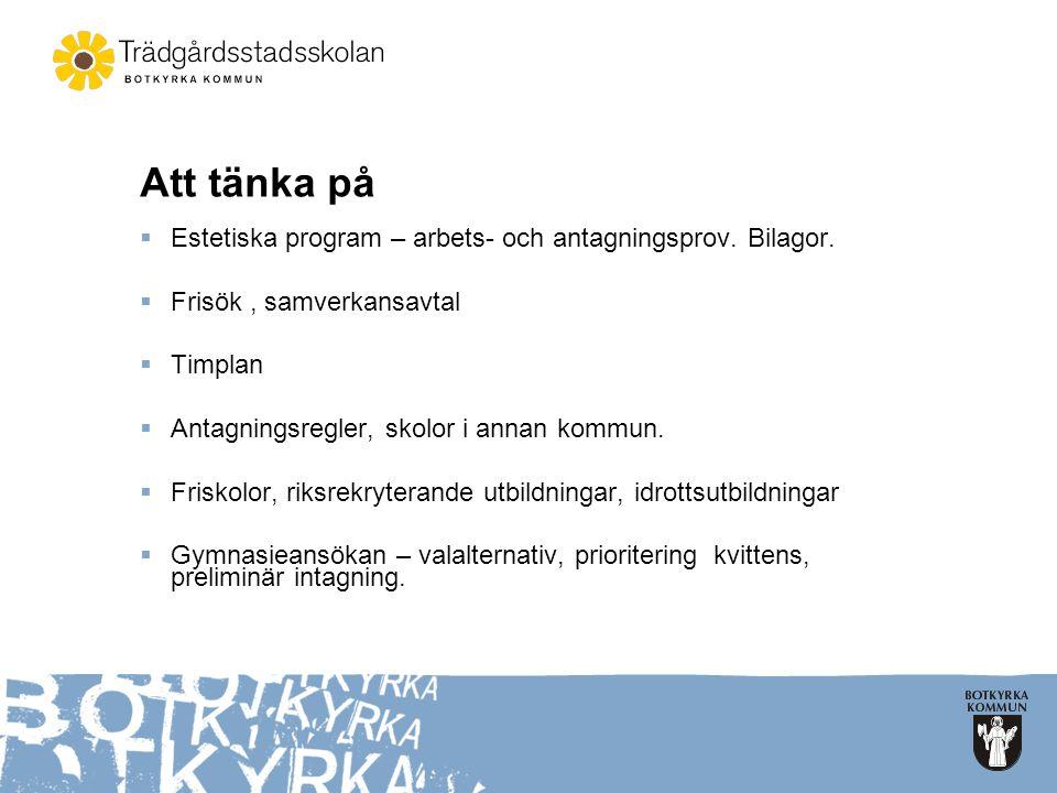 Att tänka på Estetiska program – arbets- och antagningsprov. Bilagor.