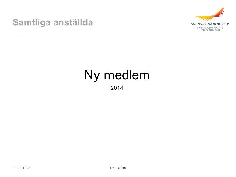 Samtliga anställda Ny medlem 2014 2014-07 Ny medlem