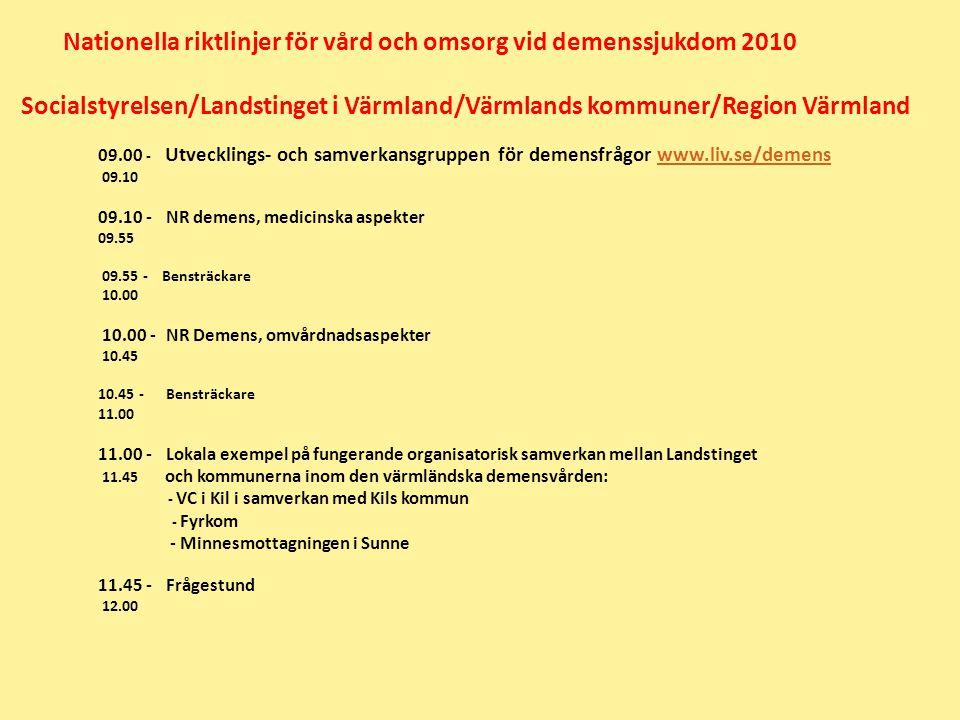Nationella riktlinjer för vård och omsorg vid demenssjukdom 2010 Socialstyrelsen/Landstinget i Värmland/Värmlands kommuner/Region Värmland