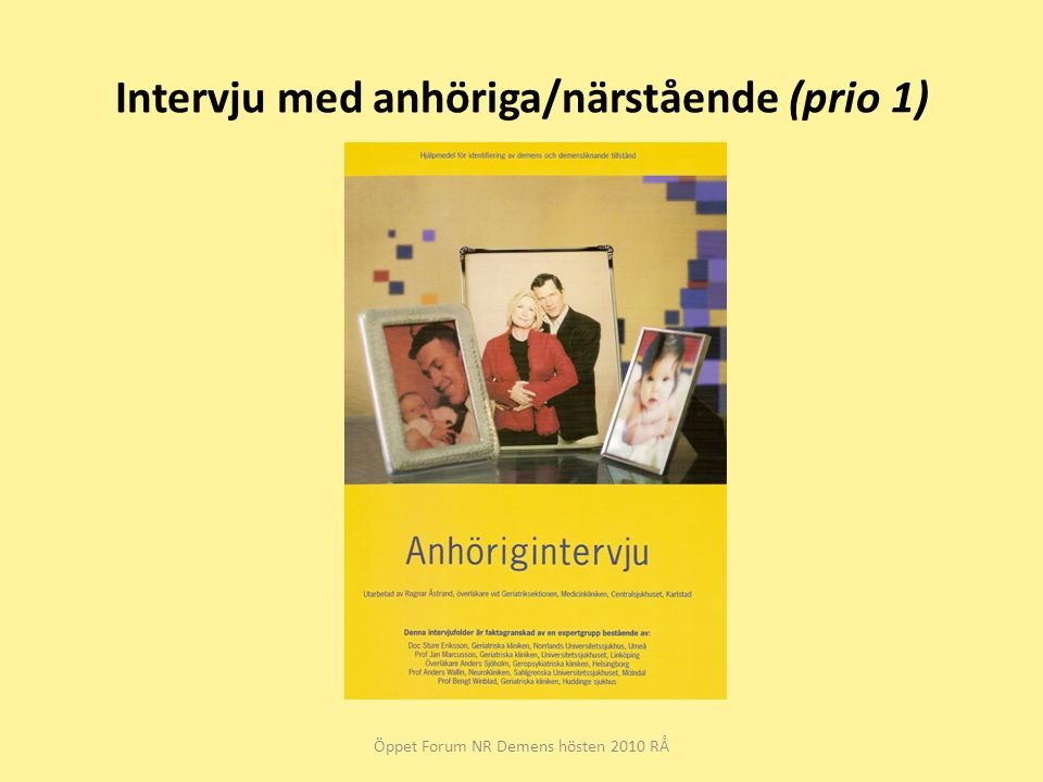 Intervju med anhöriga/närstående (prio 1)