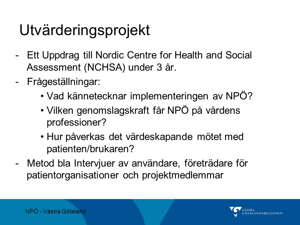 Utvärderingsprojekt - Ett Uppdrag till Nordic Centre for Health and Social Assessment (NCHSA) under 3 år.