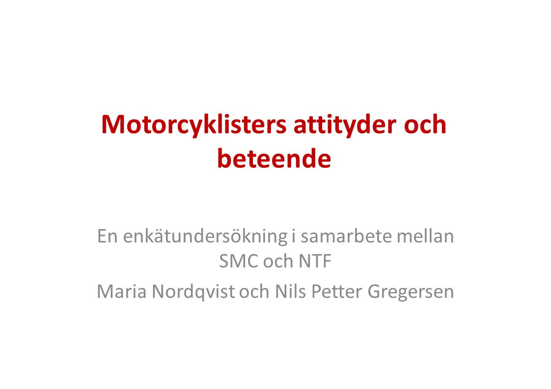 Motorcyklisters attityder och beteende