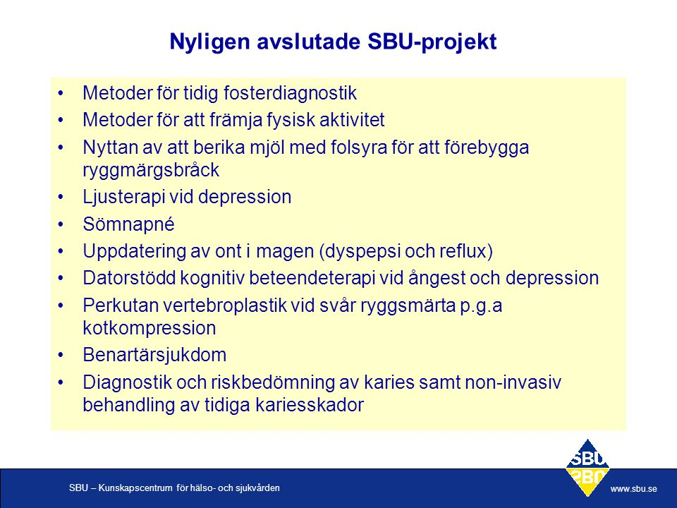 Nyligen avslutade SBU-projekt