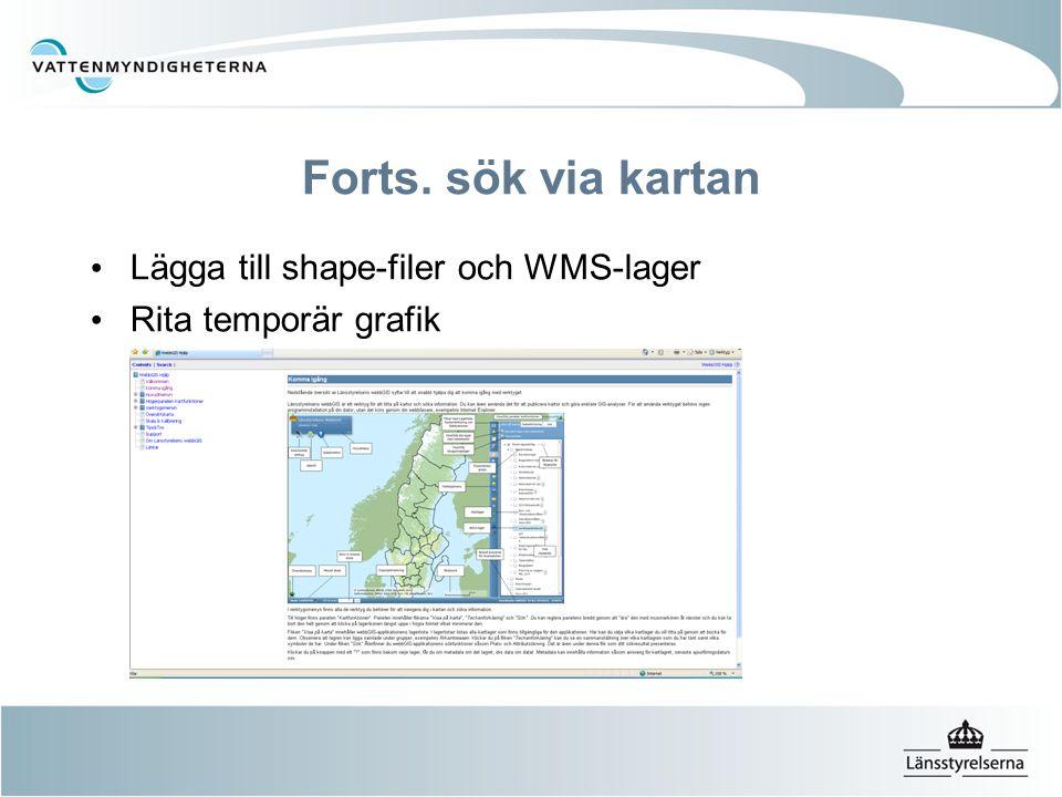 Forts. sök via kartan Lägga till shape-filer och WMS-lager