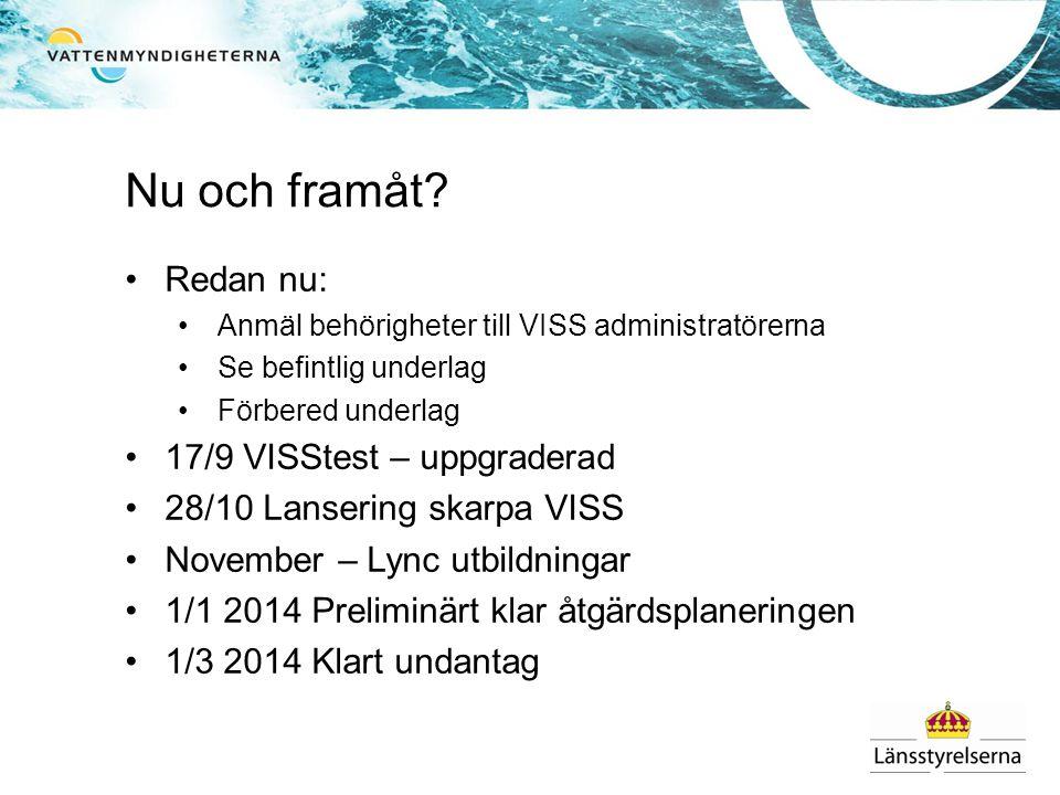 Nu och framåt Redan nu: 17/9 VISStest – uppgraderad
