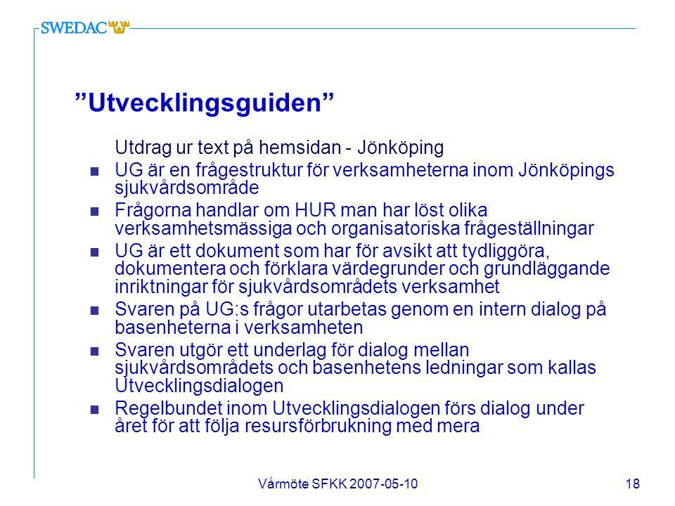 Utvecklingsguiden Utdrag ur text på hemsidan - Jönköping. UG är en frågestruktur för verksamheterna inom Jönköpings sjukvårdsområde.