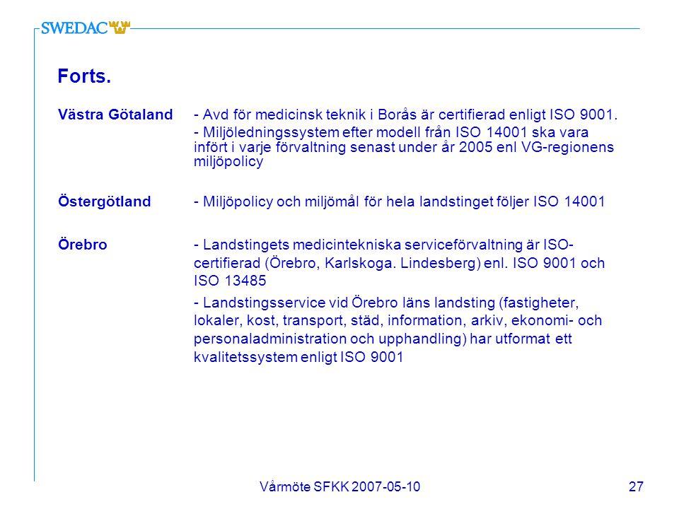 Forts. Västra Götaland - Avd för medicinsk teknik i Borås är certifierad enligt ISO 9001.