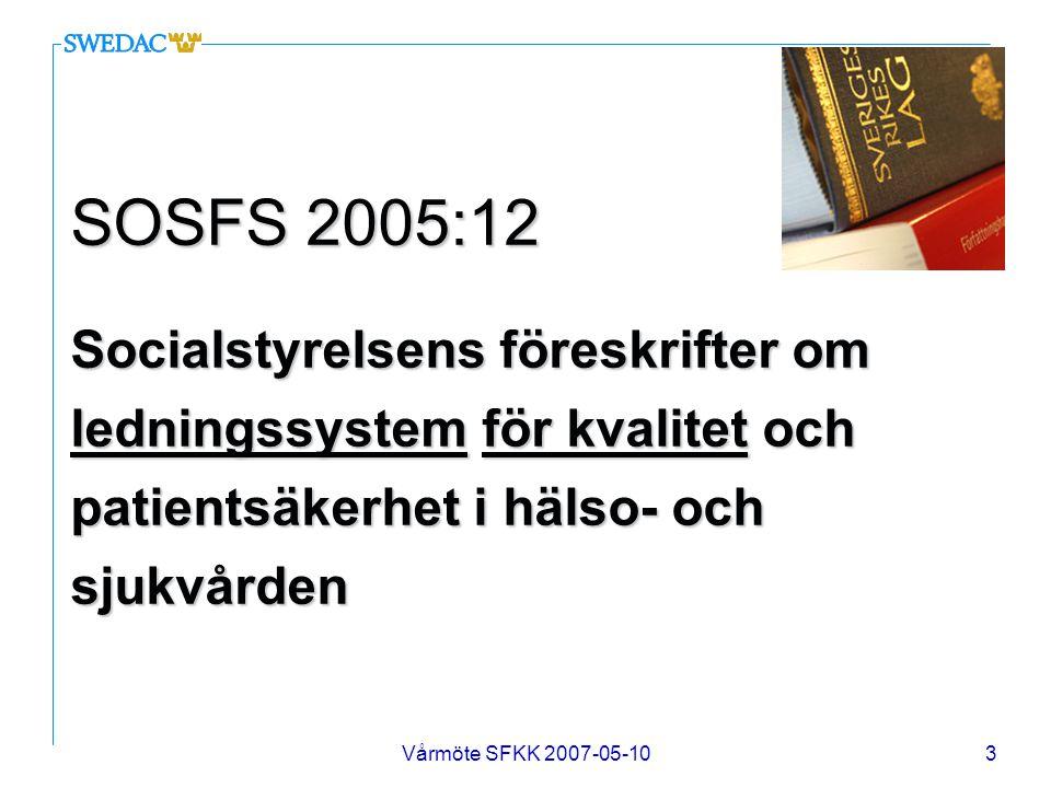 SOSFS 2005:12 Socialstyrelsens föreskrifter om ledningssystem för kvalitet och patientsäkerhet i hälso- och sjukvården