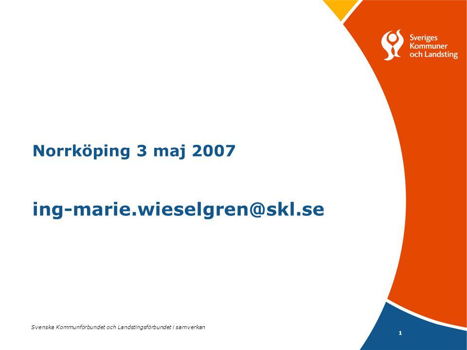 Norrköping 3 maj 2007 ing-marie.wieselgren@skl.se