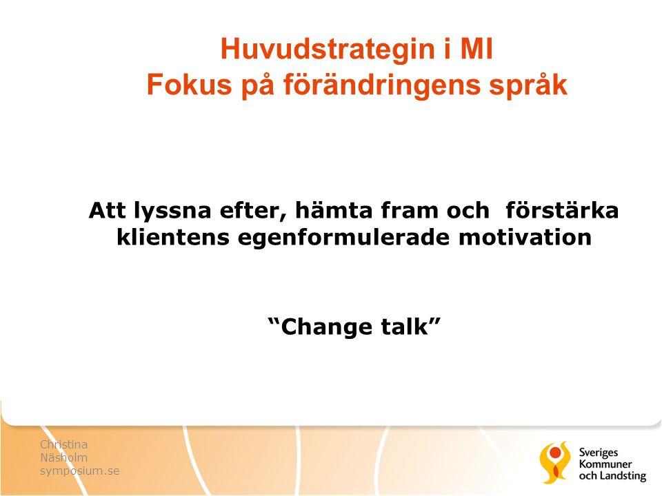 Huvudstrategin i MI Fokus på förändringens språk
