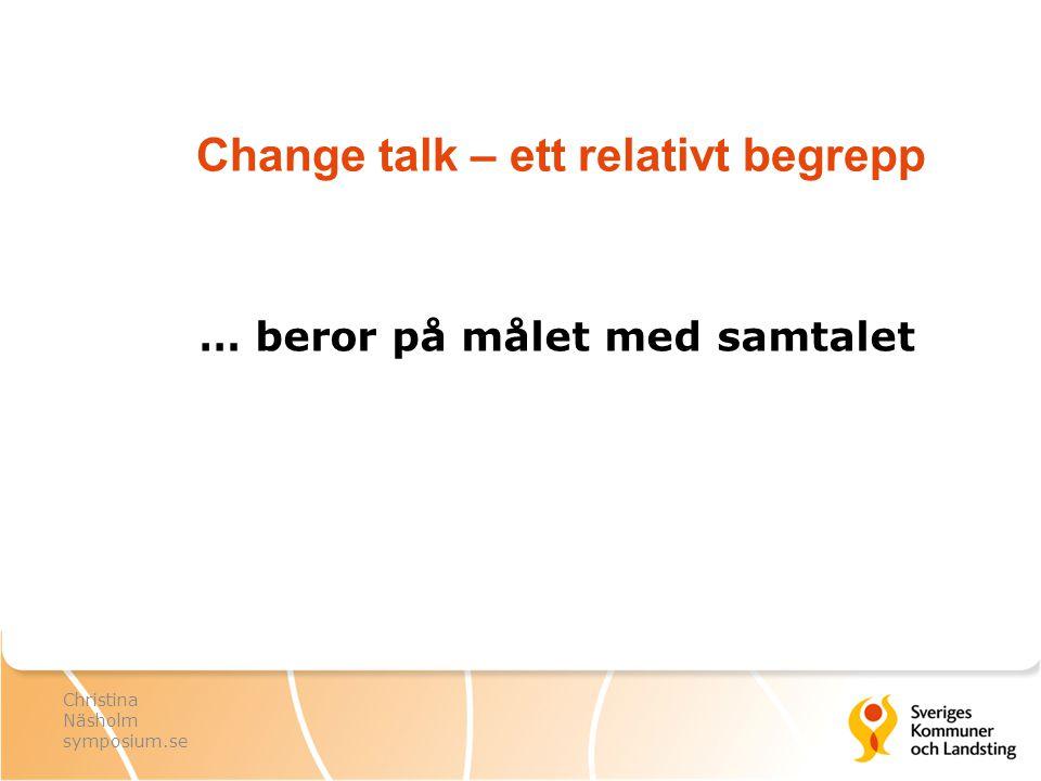 Change talk – ett relativt begrepp