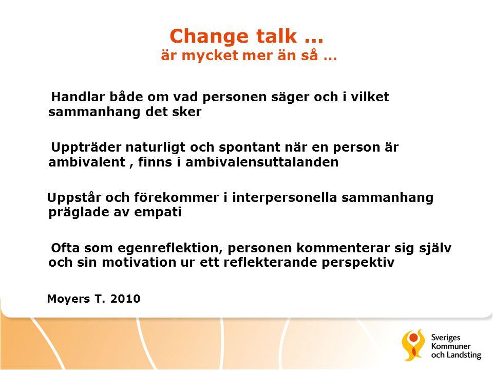 Change talk ... är mycket mer än så …