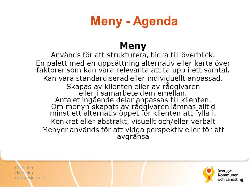 Meny - Agenda Meny Används för att strukturera, bidra till överblick.