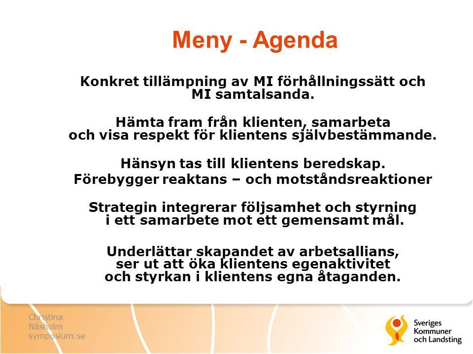 Meny - Agenda Konkret tillämpning av MI förhållningssätt och MI samtalsanda.