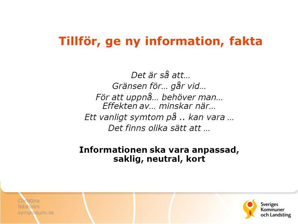 Tillför, ge ny information, fakta