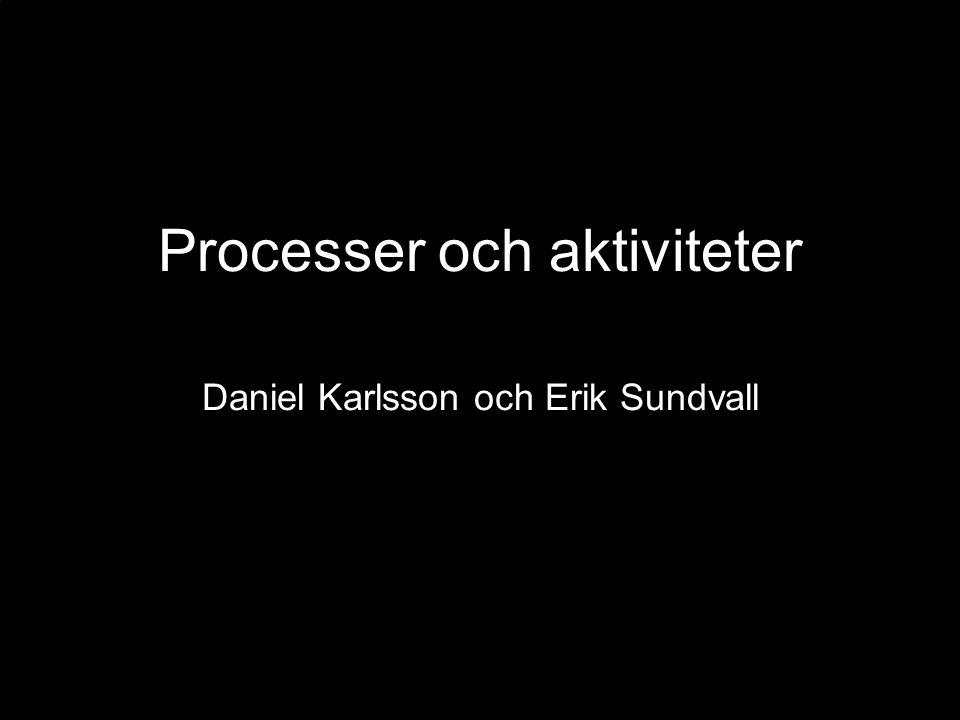 Processer och aktiviteter