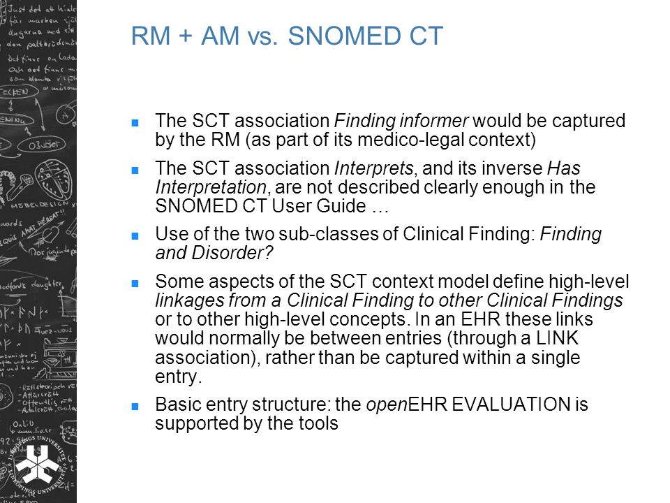 RM + AM vs. SNOMED CT The SCT association Finding informer would be captured by the RM (as part of its medico-legal context)