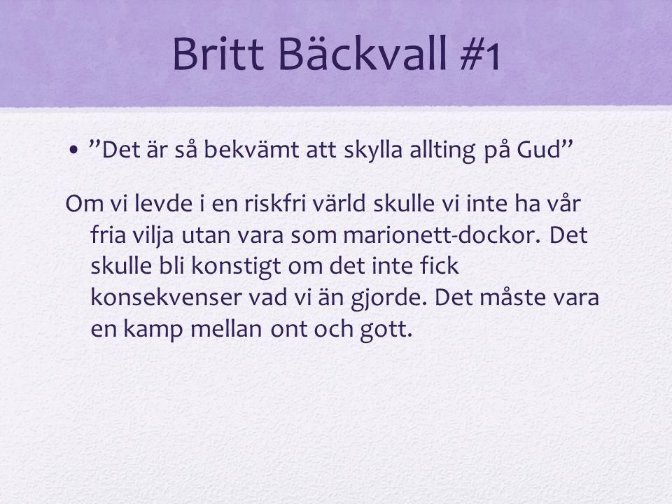 Britt Bäckvall #1 • Det är så bekvämt att skylla allting på Gud