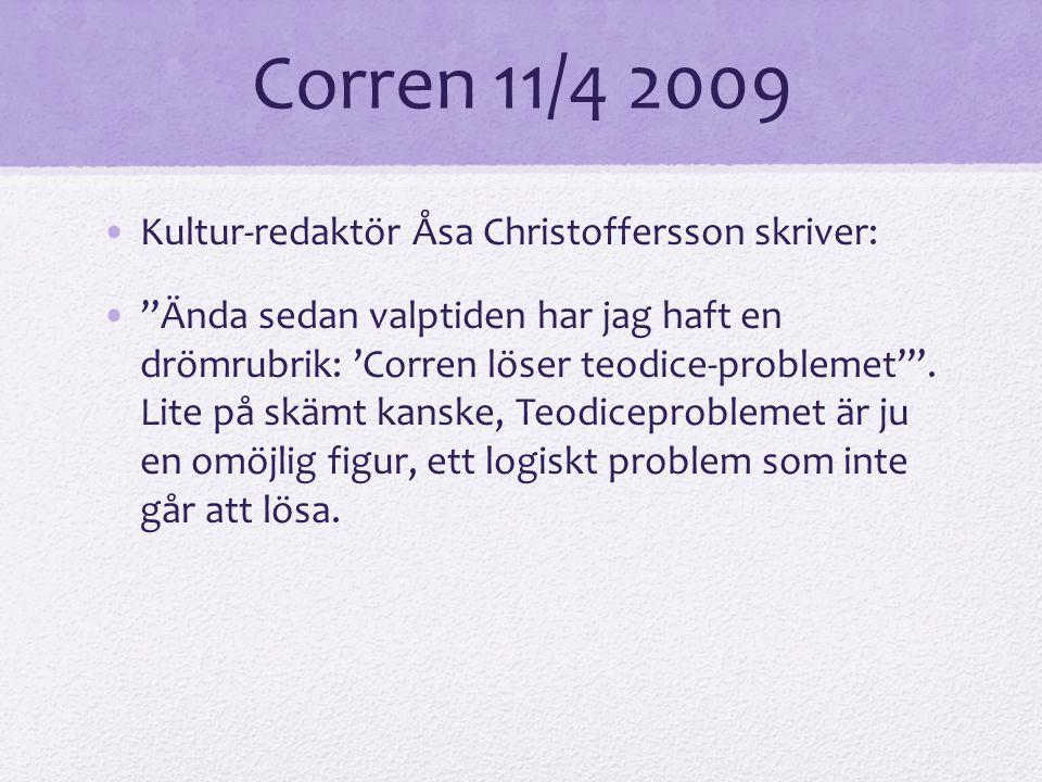 Corren 11/4 2009 Kultur-redaktör Åsa Christoffersson skriver: