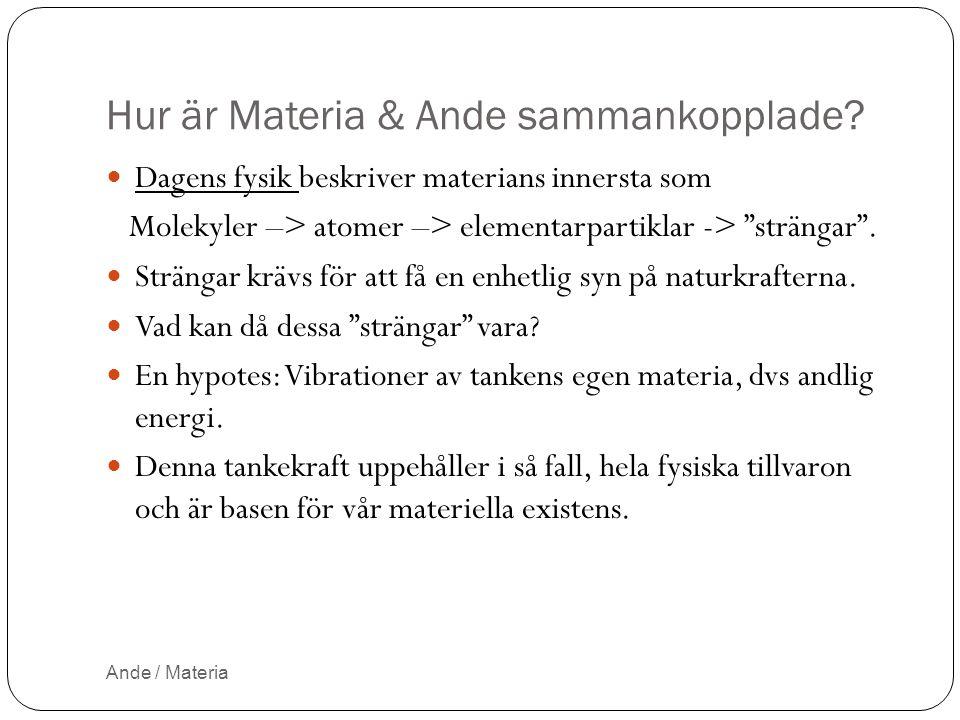 Hur är Materia & Ande sammankopplade