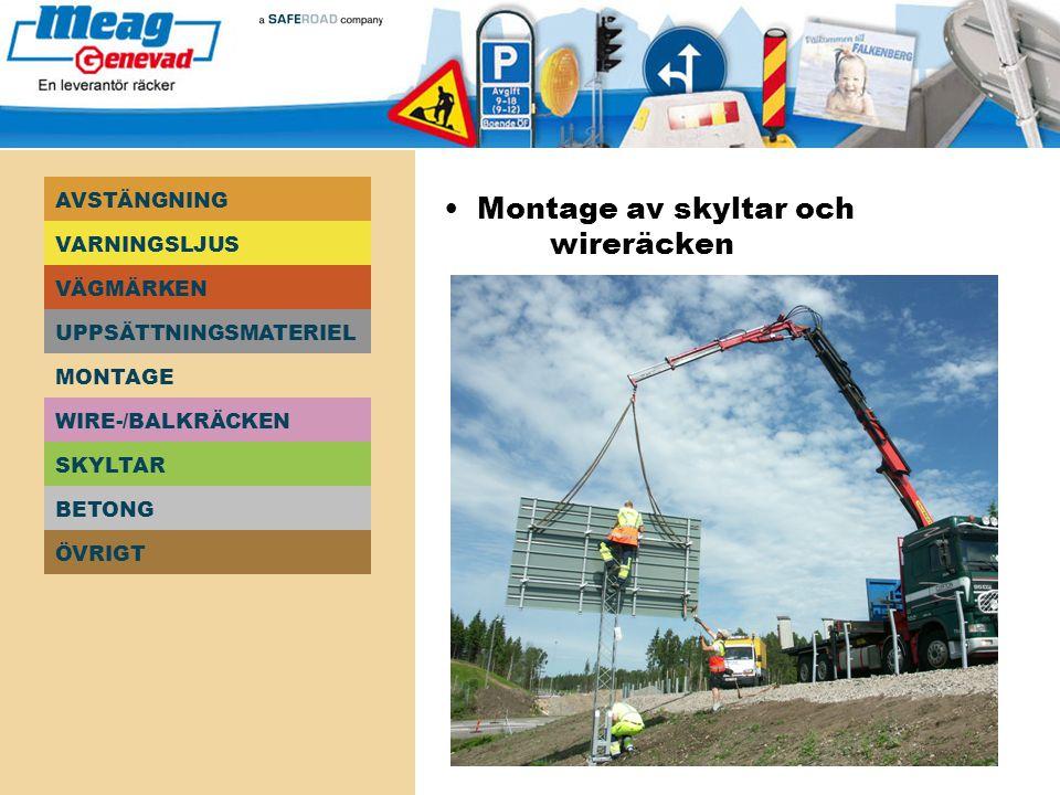 • Montage av skyltar och wireräcken