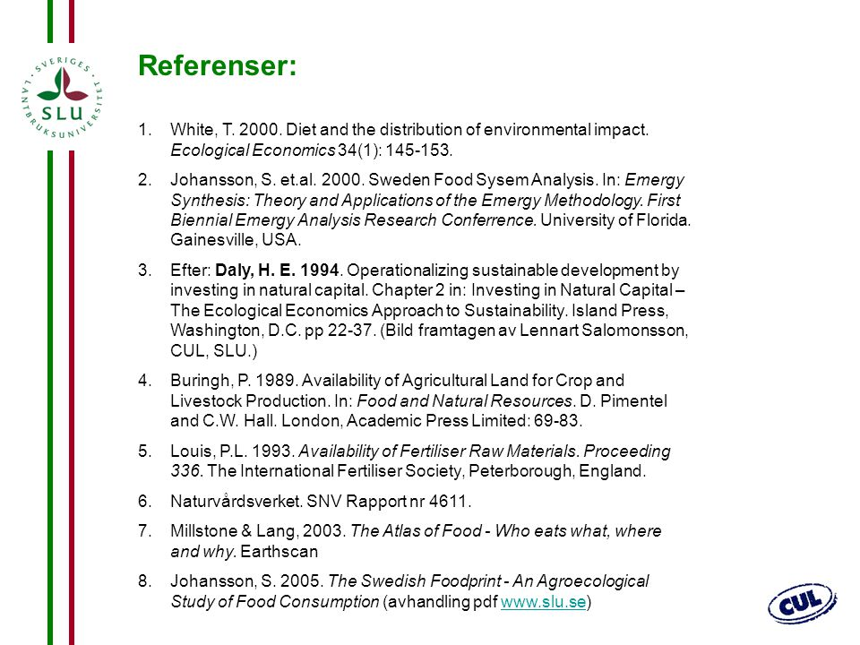 Referenser: White, T. 2000. Diet and the distribution of environmental impact. Ecological Economics 34(1): 145-153.