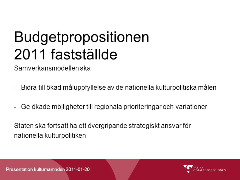 Budgetpropositionen 2011 fastställde