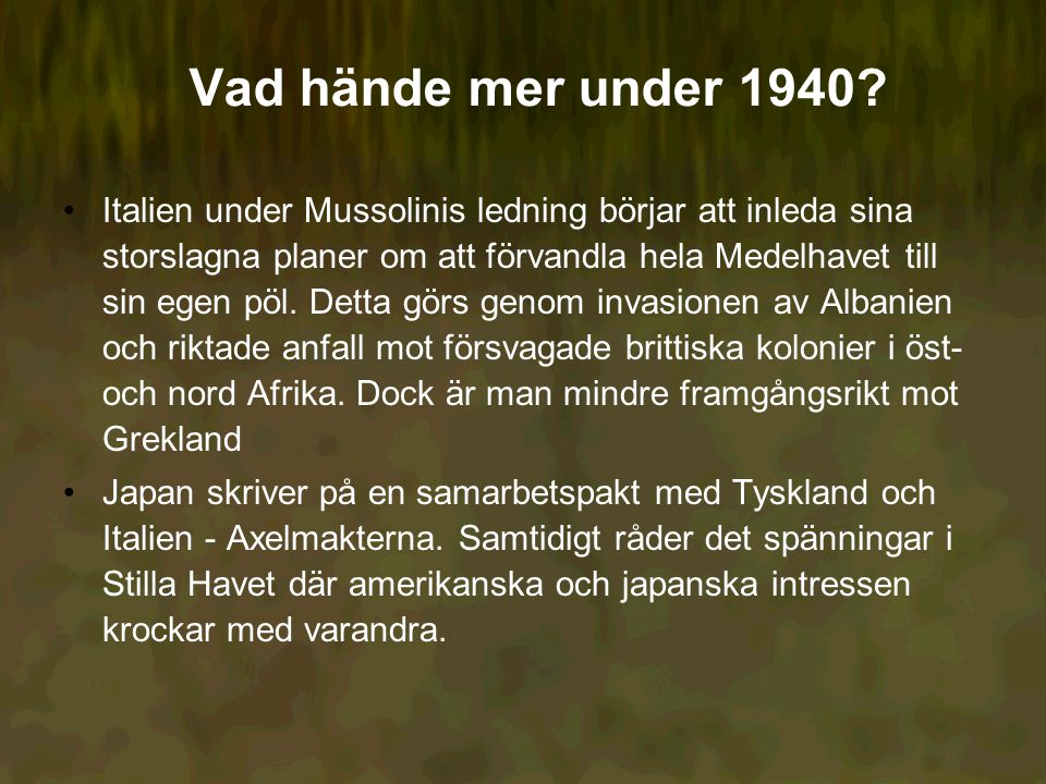 Vad hände mer under 1940